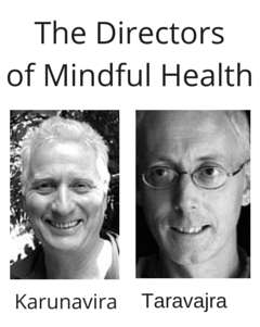 Mindful Health Directors-Karunavira and Taravajra